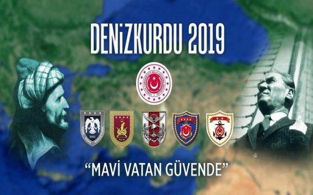 Türk Silahlı Kuvvetlerinin en büyük tatbikatlarından olan DENİZKURDU-2019 Tatbikatı 13-25 Mayıs 2019 tarihleri arasında, Anadolu'yu çevreleyen Karadeniz, Ege Denizi ve Akdeniz'de eş zamanlı olarak icra edilecektir.