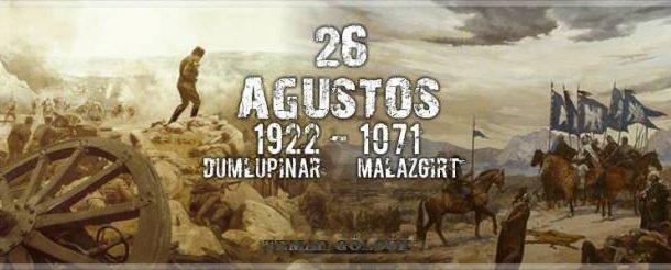 26 AĞUSTOS 1071 Malazgirt ve 26 AĞUSTOS 1922 Büyük Taarruz' un başlaması kutlu olsun.