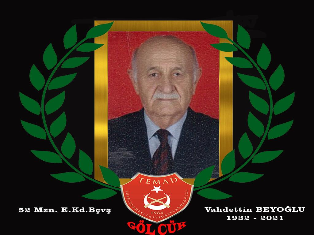 1952 mezunu E.Kd.Bçvş. Vahdettin BEYOĞLU hakkın rahmetine kavuşmuştur